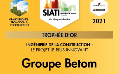 [SIATI 2021] Le Groupe BETOM remporte le Trophée d'Or